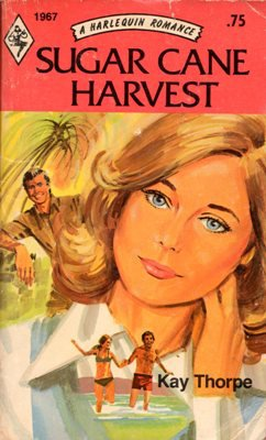 Sugar Cane Harvest by Kay Thorpe Harlequin Romance Book Novel Paperback 037301967X