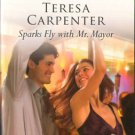 Sparks Fly With Mr. Mayor by Teresa Carpenter Harlequin Romance Book 0373176821