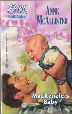 MacKenzie's Baby by Anne McAllister Harlequin Romance Book Novel 0373471955