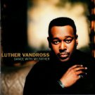 Dance With My Father by Luther Vandross She Saw You, Right In The Middle CD Music