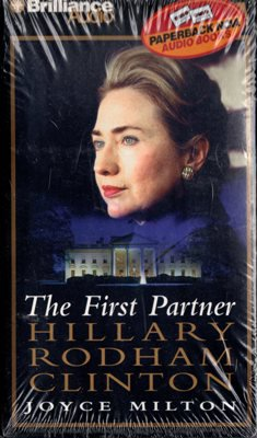 The First Partner Hillary Rodham Clinton Joyce Milton Audio Book - 4 Cassette Tape - 1567409814