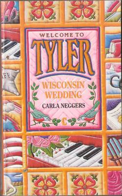 Wisconsin Wedding by Carla Neggers Tyler Harlequin Romance Book Novel 037382503X