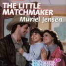 The Little Matchmaker by Muriel Jensen Harlequin SuperRomance Book Novel 0373707649