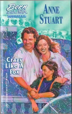 Crazy Like A Fox by Anne Stuart Harlequin Romance Book Novel Paperback 0373471688