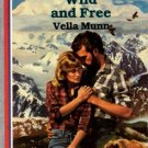 Wild and Free by Vella Munn Harlequin American Romance Book Novel 0373161840