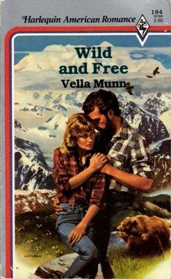 Wild and Free by Vella Munn Harlequin American Romance Book Novel 0373161840