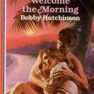 Welcome The Morning by Bobby Hutchinson Harlequin American Romance 0373161735