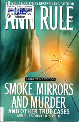 Smoke, Mirrors, And Murder by Ann Rule True Cases Ex-Library Book 1594132631