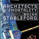 Architects Of Emortality by Brian Stableford Science Fiction Ex-Library Book 0812576438