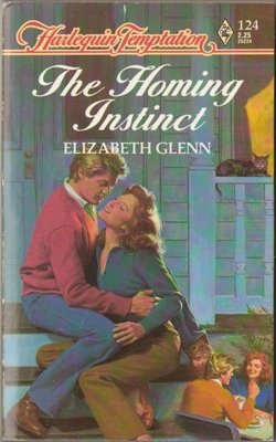 The Homing Instinct by Elizabeth Glenn Harlequin Temptation Book Novel 0373252242