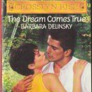 The Dream Comes True by Barbara Delinsky Harlequin Temptation Book Novel 0373254253