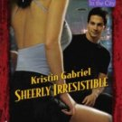 Sheerly Irresistible by Kristin Gabriel Harlequin Temptation Book Novel 0373259964