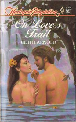 On Love's Trail by Judith Arnold Harlequin Temptation Book Novel 0373252226