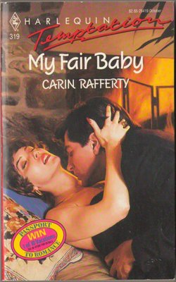 My Fair Baby by Carine Rafferty Harlequin Temptation Romance Fiction Fantasy Book Novel