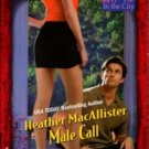 Male Call by Heather MacAllister Harlequin Temptation Book Novel 0373691289
