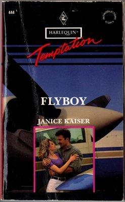 Flyboy by Janice Kaiser Harlequin Temptation Book Novel Paperback 0373255446