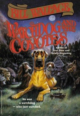 Watchdog And The Coyotes Bill Wallace Children Book 0671890751