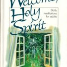 Welcome, Holy Spirit by Garrie F. Williams Hardcover Book 0828008523