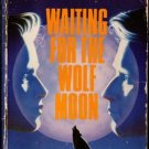 Waiting For The Wolf Moon by Evelyn Vaughn Shadows Ex-Library Book 0373270089