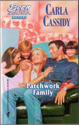 Patchwork Family by Carla Cassidy Kansas Silhouette Romance Book Novel 0373471661