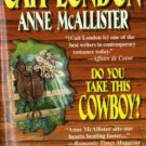 Do You Take This Cowboy Cait London Anne McAllister Romance Book Novel 0373217080