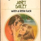 With A Little Luck by Janet Dailey Harlequin Presents Romance Book Novel 0373104820