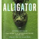 Alligator by Lisa Moore Fiction Novel Ex-Library Book 0887847552