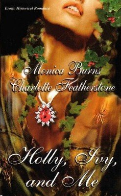 Holly, Ivy, and Me Monica Burns Charlotte Featherstone Historical Romance Book
