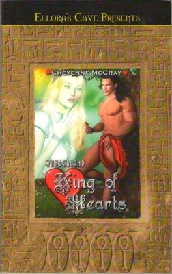 Wonderland: King of Hearts by Cheyenne McCray Ellora's Cave Fiction Book 1843607514