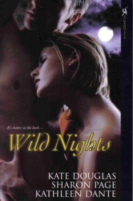Wild Nights by Kate Douglas Sharon Page Kathleen Dante Book 0758214898