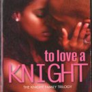 To Love A Knight by Wayne Jordan The Knight Family Trilogy Book Novel 0373860439
