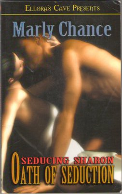 Seducing Sharon: Oath of Seduction by Marly Chance Ellora's Cave Fiction Book 1419951246