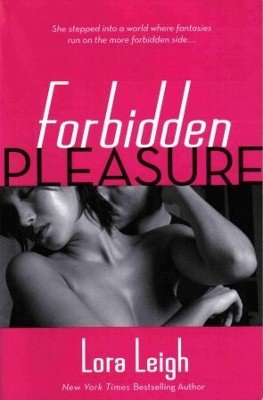 Forbidden Pleasure by Lora Leigh Fiction Book Fantasy Desire Romance 0312368712