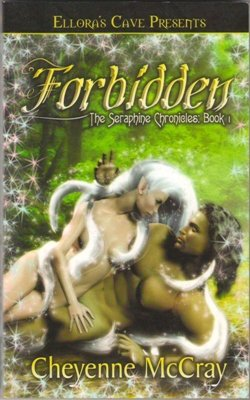 Forbidden by Cheyenne McCray Ellora's Cave Fiction The Seraphine Chronicles: Book 1