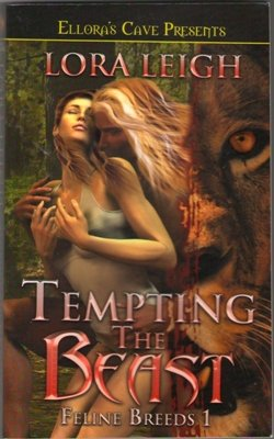Feline Breeds 1: Tempting The Beast by Lora Leigh Ellora's Cave Book 1843607247