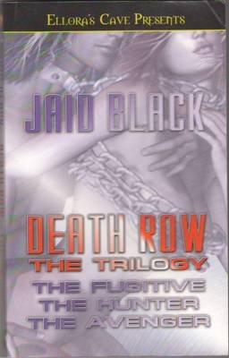 Death Row: The Trilogy by Jaid Black The Fugitive Hunter Avenger Book 1843606585