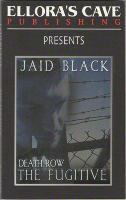 Death Row: The Fugitive by Jaid Black Ellora's Cave Fiction Fantasy Book 1843603675