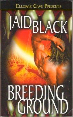 Breeding Ground by Jaid Black Ellora's Cave Book Fiction Fantasy 1419951289
