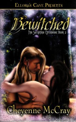 Bewitched The Seraphine Chronicles by Cheyenne McCray Ellora's Cave Book 1419950193
