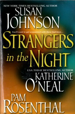 Strangers In The Night by Susan Johnson Pam Rosenthal Katherine O'Neal 0758205295