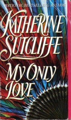My Only Love by Katherine Sutcliffe Fiction Historical Romance Book Novel 0515110744