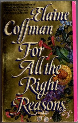 For All The Right Reasons by Elaine Coffman Historical Romance Book 044020531X
