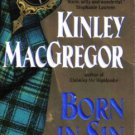 Born in Sin by Kinley MacGregor Historical Romance Fiction Novel Book 038081790X