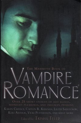 The Mammoth Book Of Vampire Romance Karen Chance Keri Arthur Fiction 0762434988