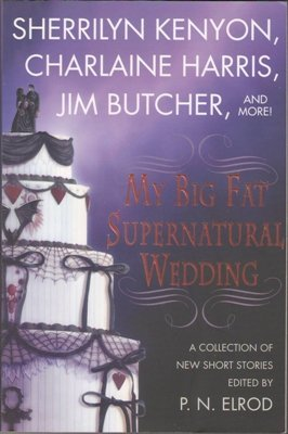 My Big Fat Supernatural Wedding by Sherrilyn Kenyon L. A. Banks 0312343604 Book
