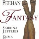 Fantasy by Christine Feehan Sabrina Jeffries Emma Holly Elda Minger 0515132764