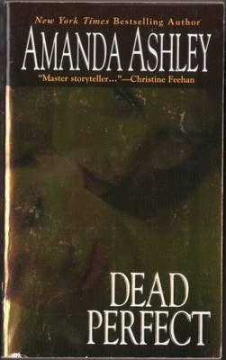 Dead Perfect by Amanda Ashley Paranormal Romance Fiction Novel Book 0821780611
