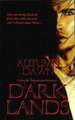 Dark Lands by Autumn Dawn Darklands Paranormal Romance Fiction Book 1586088432