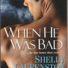 When He Was Bad by Shelly Laurenston Cynthia Eden Fiction Romance Book 0758227264