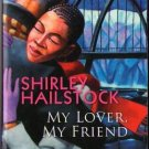 My Lover, My Friend by Shirley Hailstock Kimani Romance Book Novel 158314787X